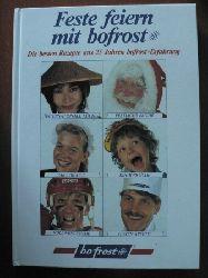Ingrid Boquoi Feste feiern mit bofrost  - Die besten Rezepte aus 25 Jahren bofrost-Erfahrung