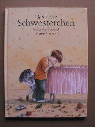 Scheidl, Gerda Maria / Unzner, Christa (Illustr.) Das neue Schwesterchen.