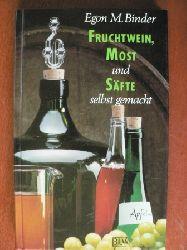 Binder, Egon M. Fruchtwein, Most und Säfte selbst gemacht. 5. Auflage