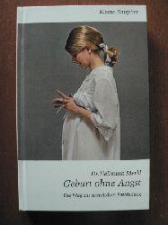 Hellmuth Merkl Kleine Ratgeber: Geburt ohne Angst - Der Weg zur natürlichen Entbindung