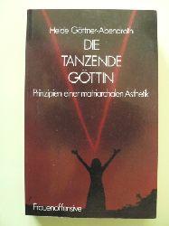 Göttner-Abendroth, Heide Die tanzende Göttin. Prinzipien einer matriarchalen Ästethik 4. Auflage