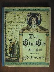 Das Einmaleins in Bilder-Pracht, wie es den Kindern Freude macht . Pracht-Ausgabe mit 16 col. Bildern Reprint von 1884