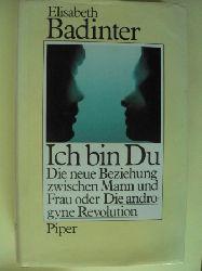 Elisabeth Badinter/Friedrich Griese (Übersetz.) Ich bin du - Die neue Beziehung zwischen Mann und Frau oder Die androgyne Revolution 3. Auflage