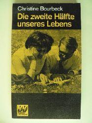 Christine Bourbeck Die zweite Hälfte des Lebens 2. Auflage