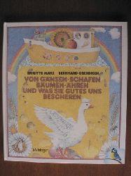 März, Brigitte/Oberdieck, Bernhard (Illustr.) Von Gänsen, Schafen, Bäumen, Ähren und was sie Gutes uns bescheren.