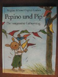Minne, Brigitte / Godon, Ingrid Pepino und Pip - Der vergessene Geburtstag
