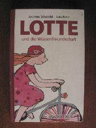 Andreas Schendel/Lola Renn Lotte und die Wüstenfreundschaft