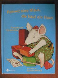 Sophie Schmid (Illustr.)  Kommt eine Maus, die baut ein Haus. Kunterbunte Kinderreime