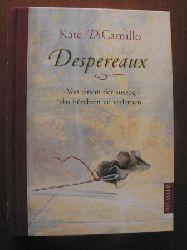 DiCamillo, Kate/Ering, Timothy Basil (Illustr.)/Ludwig, Sabine (Übersetz.)  Despereaux. Von einem, der auszog das Fürchten zu lernen