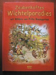 Fritz Baumgarten (Illustr.) Zauberhaftes Wichtelparadies