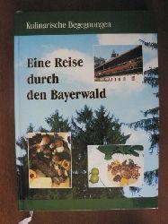 Kulinarische Begegnungen - Eine Reise durch den Bayerwald