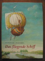 Alexander Afanasjew/Ronald Heuninck (Illustr.) Das fliegende Schiff