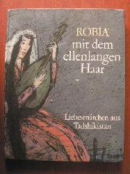 Roswitha Grüttner (Illustr.)/Margarete Spady (Übersetz.)  Robia mit dem ellenlangen Haar. Liebesmärchen aus Tadshikistan