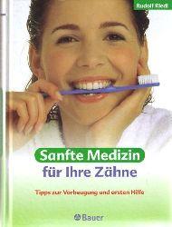 Riedl, Rudolf Sanfte Medizin für Ihre Zähne.