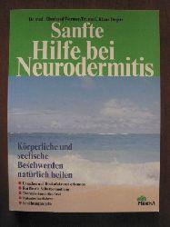 Eberhard J. Wormer (Autor), Klaus Degitz (Autor) Sanfte Hilfe bei Neurodermitis. Körperliche und seelische Beschwerden natürlich heilen