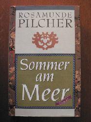 Rosamunde Pilcher  Sommer am Meer. Roman
