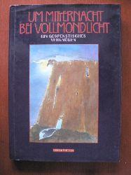 Morgenstern / Poe / Twain / Grimm / Busch / Hoffmann / Dickens / Preußler u.a /Gisela Kullowatz (Illustr.) Um Mitternacht bei Vollmondlicht - ein gespenstisches Vergnügen