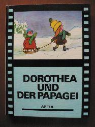 Jiri Kalousek (Illustr.)/A. Munkova/B. Mozisova Dorothea und der Papagei