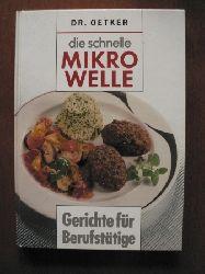 Oetker, August (Dr. Oetker) Die schnelle Mikrowelle. Gerichte für Berufstätige.