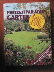 Uraula Goltz Freizeitparadies Garten. Mit monatlichem Gartenkalender für das ganze Jahr