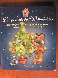 Regina Altmeyer-Fennrich (Illustr.)/Michael Altmeyer-Fennrich Lumpi entdeckt Weihnachten. Backrezepte und Bastelanleitungen für die schönste Zeit des Jahres