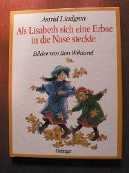 Lindgren, Astrid/Wikland, Ilon (Illustr.)/Kornitzky, Anna-Liese (Übersetz.) Als Lisabeth sich eine Erbse in die Nase steckte