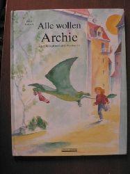 Julia Volmert Alle wollen Archie oder Die Jagd nach dem Dinosaurier