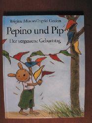 Minne, Brigitte / Godon, Ingrid (Illustr.) Pepino und Pip. Der vergessene Geburtstag