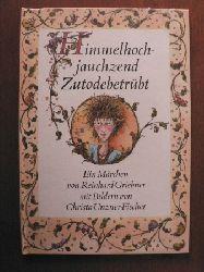 Griebner, Reinhard/Unzner-Fischer, Christa (Illustr.) Himmelhochjauchzend Zutodebetrübt. Das Märchen von der großen Liebe der kleinen Prinzessin 1. Auflage