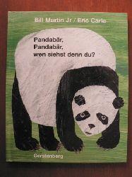 Carle, Eric (Illustr.)/Martin, Bill Jr. Pandabär, Pandabär, wen siehst denn du?