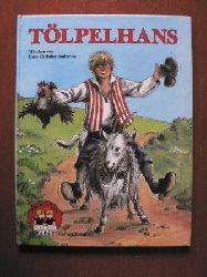 Andersen, Hans Christian / Brahm Lauritsen, Mette (Illustr.) Tölpelhans. Märchen von Hans Christian Andersen (Lilli Billi Bücher) 1. Auflage