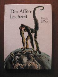 Ursula Ullrich/Reiner Zieger (Illustr.) Die Affenhochzeit 3. Auflage