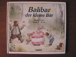 Beck, Martine / Henry, Marie M./Wells, Anne Marie (Übersetz.) Balibar der kleine Bär.
