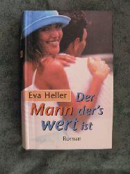 Eva Heller Der Mann, der`s wert ist.
