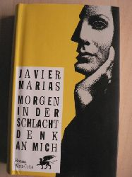 Marias, Javier/von Enzenberg, Carina & Zahn, Hartmut (Übersetz.) Morgen in der Schlacht denk an mich