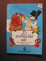 Annette Langen/Christian Kämpf (Illustr.) Es weihnachtet sehr. Backen, basteln, spielen, lachen, lesen. 24 Überraschungen für die Adventszeit