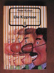 Kuntze, Peter Die Kippnase.