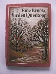 Achim Elias/Christiane Knorr (Illustr.) Eine Brücke für den Querkopp 3. Auflage
