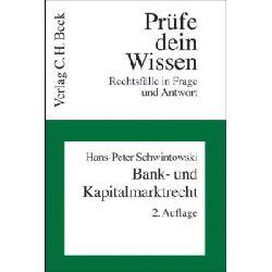 Schwintowski, Hans-Peter Prüfe dein Wissen - Rechtsfälle in Frage und Antwort: Bank- und Kapitalmarktrecht (Band 26) 2. Auflage