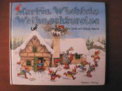 Hansen, Carla / Hansen, Vilhelm Martin Wichtels Weihnachtsreise. 2. Auflage