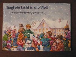 Mechtild Theiss (Autor), Iris Buchholz (Autor), Elke Junker (Autor), Stefan Horst (Autor) Advents- Kalender. Tragt ein Licht in die Welt.