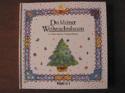 Stephanie Jeffs/Ilona Bachmann/Chris Barker (Illustr.) Du kleiner Weihnachtsbaum. Ein Bilderbuch mit Überraschungen