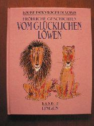 Louise Fatio/Roger Duvoisin (Illustr.) Fröhliche Geschichten vom glücklichen Löwen. Band 2: Zwei glückliche Löwen/Das Geheimnis des glücklichen Löwen