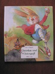Hans Poppel (Illustr.) Osterhas und Osterspaß. Ein Bilderbuch rund um die Osterzeit