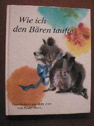 Rudo Moric/Jirí Krásl (Illustr.)/Eliska Jelínková (Übersetz.)  Wie ich den Bären taufte. Geschichten aus dem Zoo