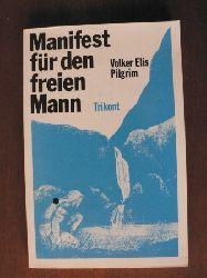 Pilgrim, Volker Elis Manifest für den freien Mann. 2. Auflage