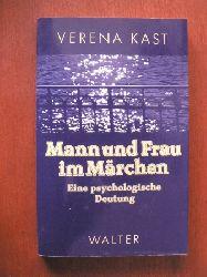 Kast, Verena Mann und Frau im Märchen. Eine psychologische Deutung 3. Auflage