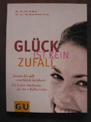 Baur, Eva Gesine / Schmid-Bode, Wilhelm Glück ist kein Zufall. Lassen Sie sich vom Glück berühren. Die besten Methoden für ein erfülltes Leben