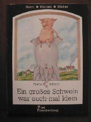 Friedel Schmidt Ein großes Schwein war auch mal klein 1. Auflage