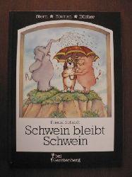 Friedel Schmidt Schwein bleibt Schwein 1. Auflage